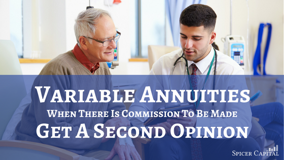 Variable annuities, when there is commission to be made, get a second opinion