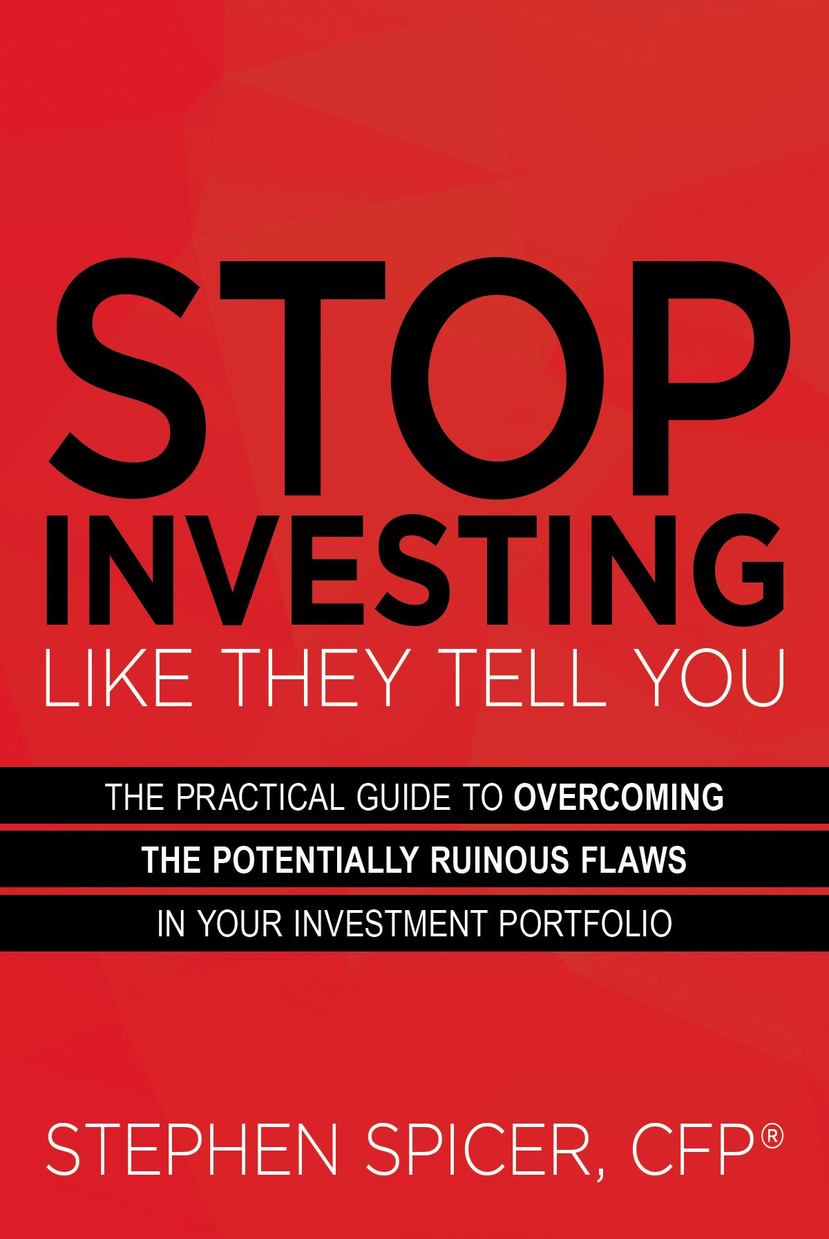 Stop Investing Like They Tell You
